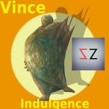 VINCE - Indulgence 2017 - Collaboration with ShinZei