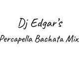 DJ EDGAR'S Percapella Bachata Mix!