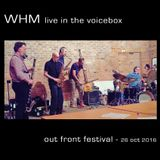 WHM live in the voicebox