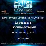 Loopmachine - Hard Styles Loverz Monthly Show - Hardstyle.nu - Saturday 06 December 2014