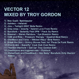 Vector 12 (Progressive Breaks) Mixed by Troy Gordon