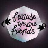 Because we are friends DJ-Set @ Waagenbau 28-02-2014