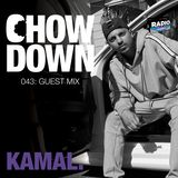 Chow Down : 043 : Guest Mix : kamal.