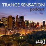 Trance Sensation Podcast #40