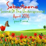 Sound Of The Underground   April 2016 Part ONE