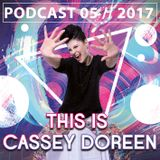This is Cassey Doreen // Podcast May 2017