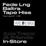 The Mixtape Shop In-Store: Axe Traxx & Friends: Fede Lng, Baltra, tape_hiss