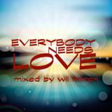 Everybody Needs Love-Mixed by Wil Milton