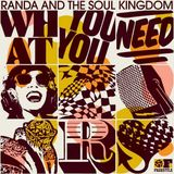 Randa & THe Soul Kingdom - What You Need