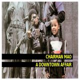 Chairman Mao A Downtown Affair