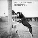 SCHEGG & HDSN aka DISCO DUTY mini Podcast 2016
