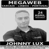 Johnny Lux - After Hours Megaweb Radio (24 April 2017) - Cascais - Lisbon - Portugal