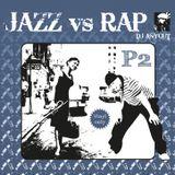 DJ Anycut : JAZZ vs RAP II