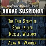 ABOVE SUSPICION: SERIAL KILLER EXPERT ALAN R. WARREN  IS OUR SPECIAL GUEST