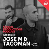 WEEK27_17 Guest Mix - Jose M & Tacoman (CO)