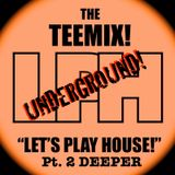 "TeeMIX! Presents: ""L.P.H."" Pt. 2 (Let's Play House!) The Deeper Underground Edition! ft. Tony Tee"
