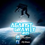 Against Gravity #21 / Dj-shaxx
