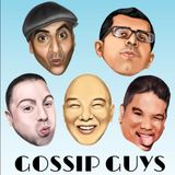 Gossip Guys Episode #6 With Special Guest: Shawn Villasenor