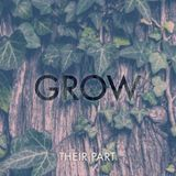 Grow #3 — Their Part