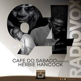 Café do Sábado 94 - Herbie Hancock