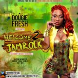 @DougieFreshDJ - Welcome 2 Jamrock [Bashment, Reggae, Dancehall]