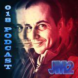 018 PODCAST JM2 BY JAVI MORENO