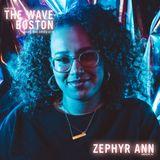 The Wave Boston (2/11) - Zephyr Ann