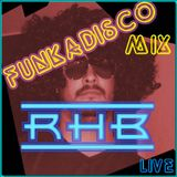 RHB - Funkadisco Mix (Funk and Disco Old School)