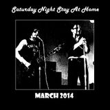 Saturday Night, Stay At Home - March 2014