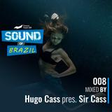 Sound Of Brazil - #8 (Hugo Cass DJ pres. Sir Cass)