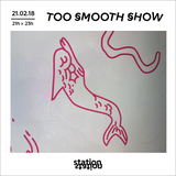 Too Smooth Show N°5 (radio Station Station)