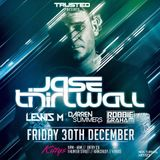 Lewis M @ Trusted presents Jase Thirlwall 30.12.16 Kittys Nightclub
