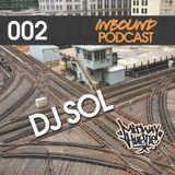 Inbound Podcast 002 - DJ SOL