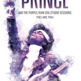 PRINCE AND THE PURPLE RAIN ERA STUDIO SESSIONS 1983-1984. A CONVERSATION WITH AUTHOR, DUANE TUDAHL
