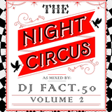 The Night Circus Vol #2 - A Halloween Soiree with DJ FACT.50