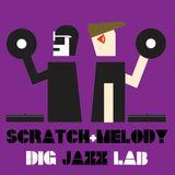 SCRATCH & MELODY - DIG JAZZLAB MIX #06