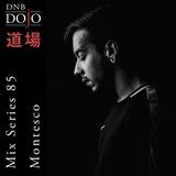 DNB Dojo Mix Series #85 - Montesco