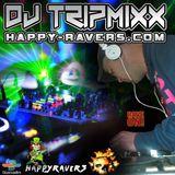 DJTRIPMIXX - HAPPY-RAVERS 14/08/2014