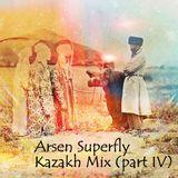Arsen Superfly - Kazakh Mix (part IV)