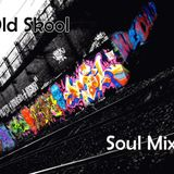 Old Skool Soul Mix (Oct 11)
