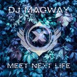 DJ Magway - Meet Next Life (2007)