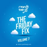 Ryan the DJ - The Friday Fix Vol. 07