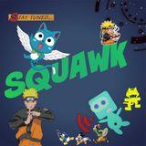Squawk Episode 30 - Mix Three