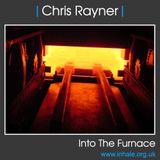 Chris Rayner - Into The Furnace