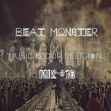 "Beat Monster - ""Music Our Religion"" Mix #16"