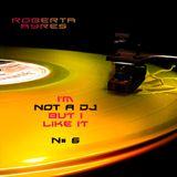 Roberta Ayres @ I'm Not A DJ (But I Like It) N# 6