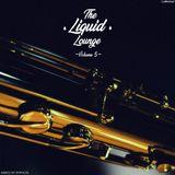 The Liquid Lounge : Volume 5