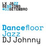 LJS #12 | Dancefloor Jazz | DJ Johnny |