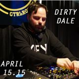 Dirty Dale @ CTRL ROOM - April 15 2015
