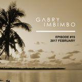 GABRY IMBIMBO - Episode #15 / February 2017